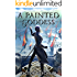 A Painted Goddess (A Fire Beneath the Skin Book 3)
