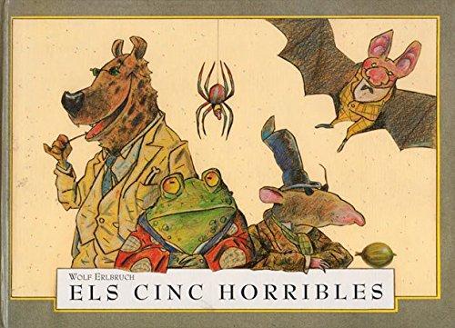 Els cinc horribles por Wolf Erlbruch