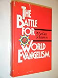 The Battle for World Evangelism, Arthur P. Johnston, 0842301097