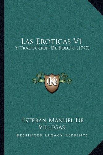 Las Eroticas V1: Y Traduccion De Boecio (1797) (Spanish Edition)