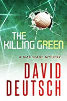 The Killing Green (max Slade Mysteries Book 2)