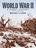 World War II: A Short History (5th Edition) 5th edition by Lyons, Michael J. (2009) Paperback