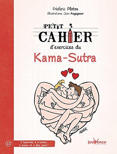 Petit cahier d'exercices du Kama-Sutra Poche – 8 janvier 2016 Frédéric Ploton Jean Augagneur Editions Jouvence 2889116506
