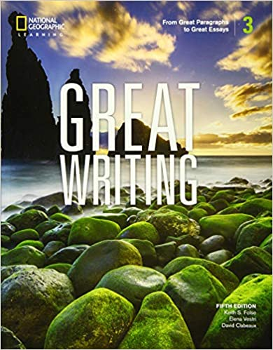 Great Writing 3 From Great Paragraphs To Great Essays Great Writing Fifth Edition Folse Keith S Solomon Elena Vestri Clabeaux David 9780357020845 Amazon Com Books