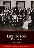Front cover for the book Lexington, Kentucky by Gerald L. Smith