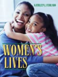 Women's Lives- (Value Pack W/MySearchLab), Ferraro and Ferraro, Kathleen J., 0205677509
