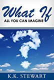 img - for WHAT IF: All You Can Imagine book / textbook / text book