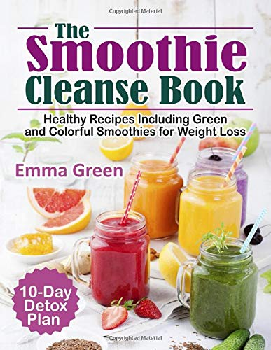 Read Green Smoothie Cleanse 100 Natural Way To Burn 10 Pounds In Two Weeks Easy Deliciouse Weight Loss Book By Violet Karma