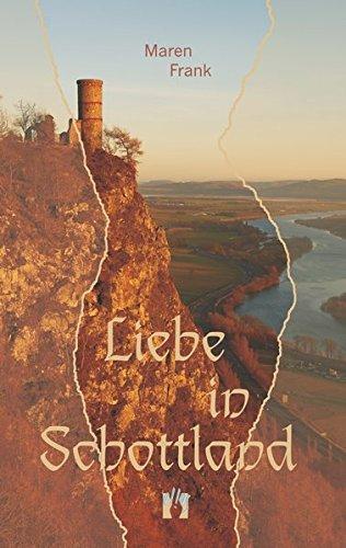 Liebe in Schottland: Liebesroman