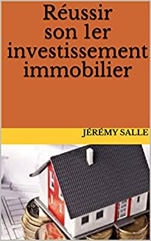 Réussir son 1er investissement immobilier (French Edition) by [Salle, Jérémy]