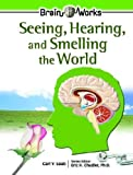 Seeing, Hearing, and Smelling the World, Carl Y. Saab, 0791089452