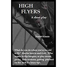 HIGH FLYERS  a short play: what do you do when you're too old to fly?  The circus is all Fred and Marilyn know.  Maybe best to end it all.