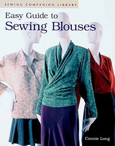 Easy Guide to Sewing Blouses: Sewing Companion Library Easy To Sew Crafts