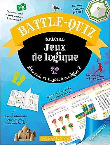 Amazon Fr Battle Quiz Jeux De Logique Cahier De Vacances Lebrun Sandra Audrain Loic Livres