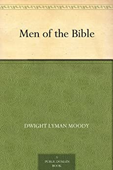 Men of the Bible by [Moody, Dwight Lyman]