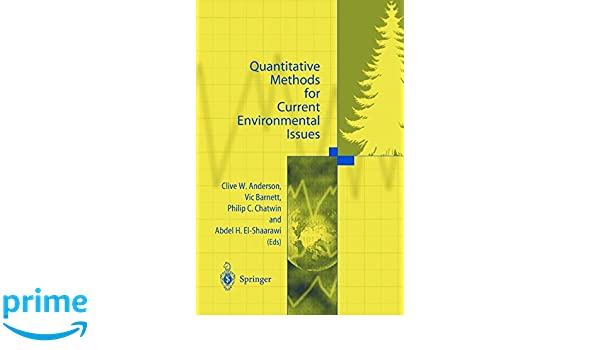 Amazon Quantitative Methods For Current Environmental Issues 9781852332945 Clive W Anderson Vic Barnett Philip C Chatwin Abdel H El Shaarawi