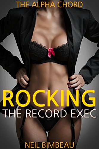 Read Rocking The Record Exec (The Alpha Chord Part Five)<br />DOC