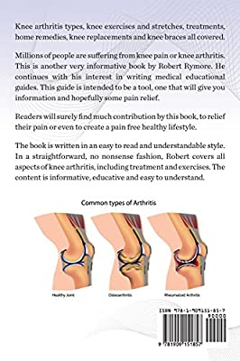 Arthritis in knee, osteoarthritis in knee. Knee arthritis types, knee exercises and stretches, treatments, home remedies, knee replacements and knee braces all covered.                         (Paperback)