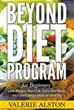 img - for Beyond Diet Program For Beginners: Lose Weight, Burn Fat, Get a Slim Body, Increase Energy and Live Healthy book / textbook / text book
