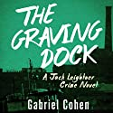 The Graving Dock Audiobook by Gabriel Cohen Narrated by Chris Sorensen