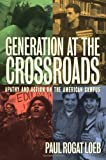 Generation at the Crossroads: Apathy and Action on the American Campus by Paul Rogat Loeb (1995-08-01)