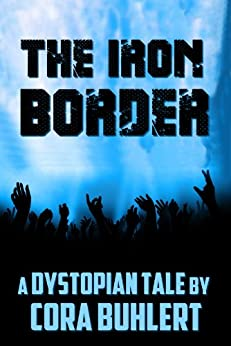 The Iron Border: A Dystopian Tale (English Edition) por [Buhlert, Cora]