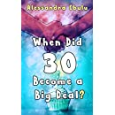 When Did 30 Become a Big Deal?