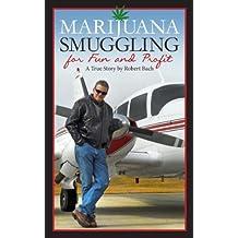 Marijuana Smuggling For Fun and Profit
