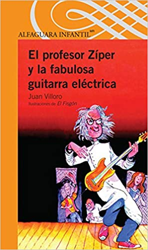Amazon.com: El profesor Zíper y la fabulosa guitarra eléctrica/ Professor Ziper and the Fabulous Electric Guitar (Spanish Edition) (9786070118210): Juan ...