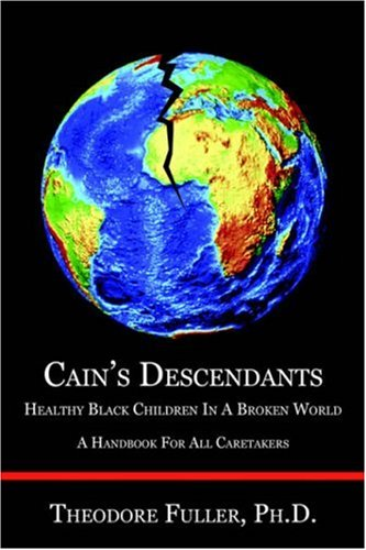 Cain's Descendants: Healthy Black Children in a Broken World