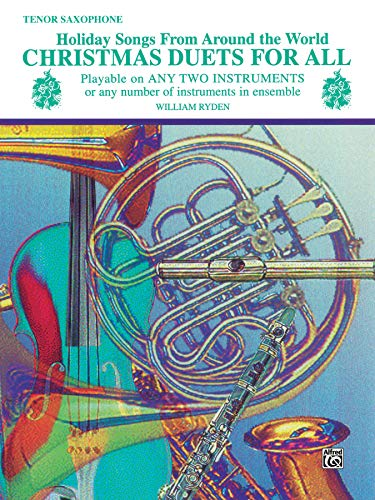 Christmas Duets for All: Tenor Saxophone (Holiday Songs from Around the World) (For All Series)