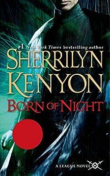 Born of Night: The League: Nemesis Rising (The League: Nemesis Rising Series Book 1) by [Kenyon, Sherrilyn]