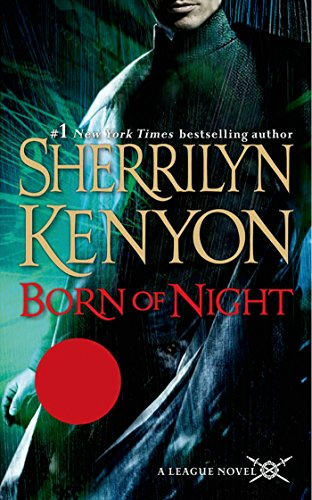 Born of Night: The League: Nemesis Rising (The League: Nemesis Rising Series Book 1) by [Kenyon, Sherrilyn]