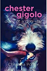 Chester Gigolo: Diary of a Dog Star Paperback