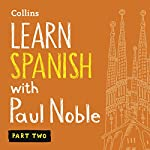 Collins Spanish with Paul Noble - Learn Spanish the Natural Way, Part 2 | Paul Noble