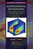Computational Mathematics: Models, Methods, and Analysis with MATLAB® and MPI, Second Edition (Textbooks in Mathematics)
