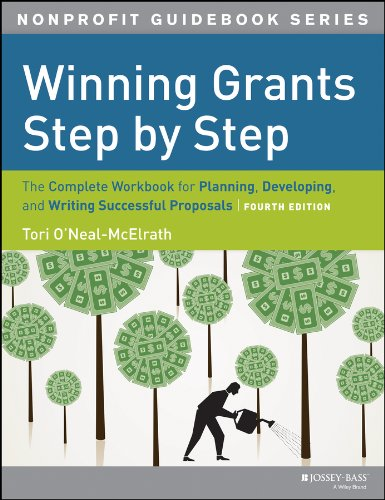 Winning Grants Step by Step: The Complete Workbook for Planning, Developing and Writing Successful Proposals by Jossey-Bass