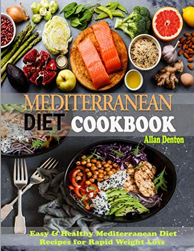 MEDITERRANEAN DIET COOKBOOK: Easy & Healthy Mediterranean Diet Recipes for Rapid Weight Loss by Allan Denton