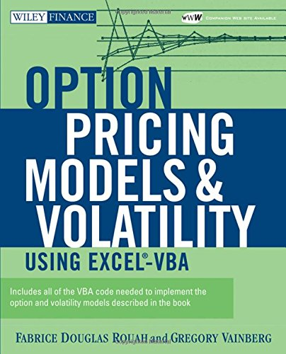 Option Pricing Models and Volatility Using Excel-VBA by Fabrice Douglas Rouah