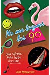 https://libros.plus/no-me-toques-los-90/