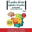 El cerebro del niño explicado a los padres [The Child's Brain Explained to Parents] Audiobook by Álvaro Bilbao Narrated by Eduardo Diez