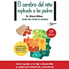 El cerebro del niño explicado a los padres [The Child's Brain Explained to Parents] Audiobook by Álvaro Bilbao Narrated by Eduardo Diez