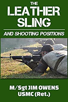 The Leather Sling and Shooting Positions by [Owens, Jim]