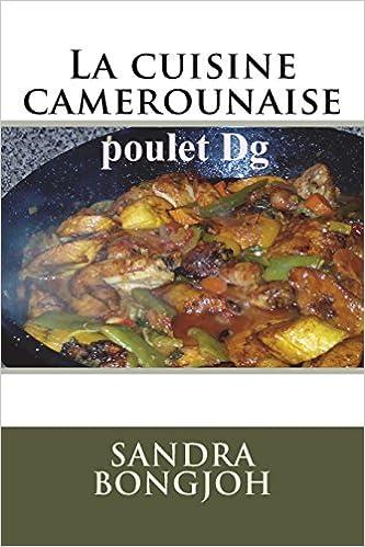 La Cuisine Camerounaise French Edition Ms Sandra Bongjoh