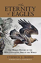 Eternity of Eagles: The Human History of the Most Fascinating Bird in the World