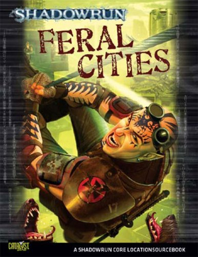 Shadowrun Feral Cities *OP* (Shadowrun Core Character Rulebooks)