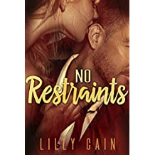 No Restraints: A Bad Girls Know novella (Short & Sassy Book 2)