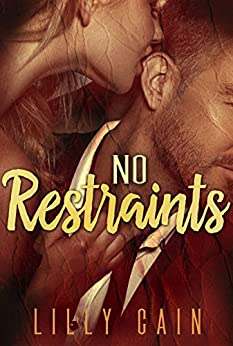 No Restraints: A Bad Girls Know novella (Short & Sassy Book 2) by [Cain, Lilly]