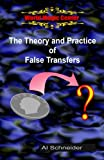 The Theory and Practice of False Transfers