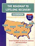 The Roadmap to Lifelong Recovery, John Howard Prin LADC, 0982039808